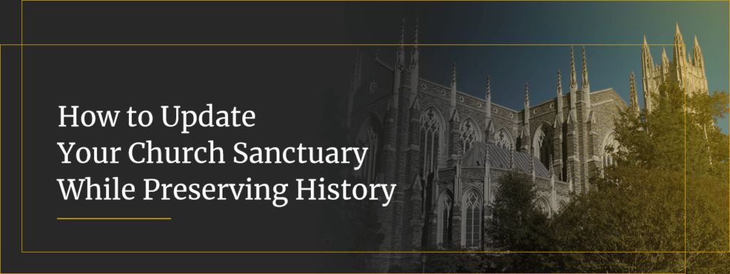how to update your church sanctuary while preserving history